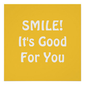 SMILE! It's Good For You. Yellow. Poster
