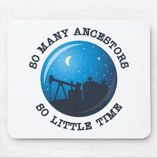 So many Ancestors. So Little Time. Mouse Pad