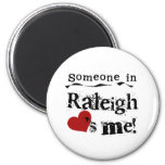 Someone in Raleigh 6 Cm Round Magnet