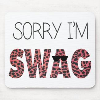 Sorry I'm Swag - Funny Quote, Pink Leopard Mouse Pad