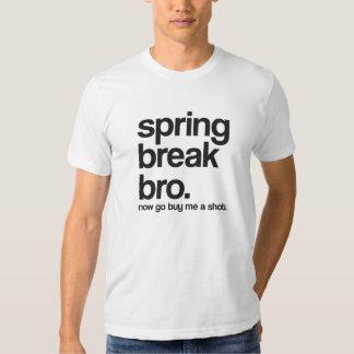 Spring Break Bro Now Go Buy me a Shot T-shirt