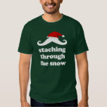 Staching through the snow- funny christmas mustach tshirt