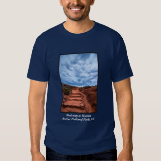 Stairway to Heaven - Arches National Park - Utah Shirts