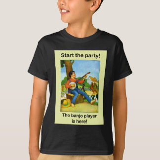 Start the party! The banjo player is here! T Shirt