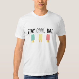 Stay Cool Dad T-shirt