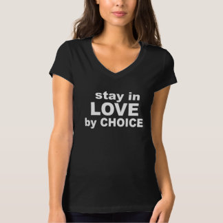 Stay in Love by Choice T-Shirt (Dark)