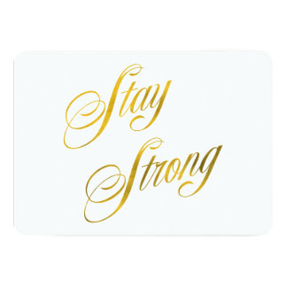 Stay Strong Quote Faux Gold Foil Quotes Sparkly 13 Cm X 18 Cm Invitation Card