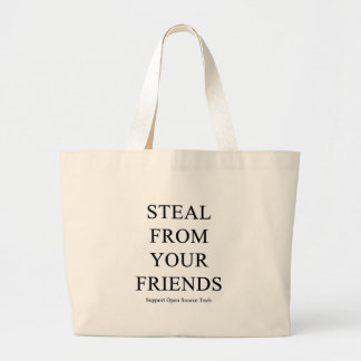 Steal From Your Friends Jumbo Tote Bag