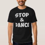 Stop & Dance Shirt