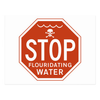 STOP FLUORIDATING WATER -fluoride/activism/protest Postcard