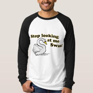Stop looking at me swan tshirts