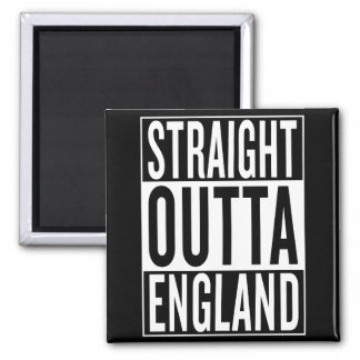 straight outta England Square Magnet