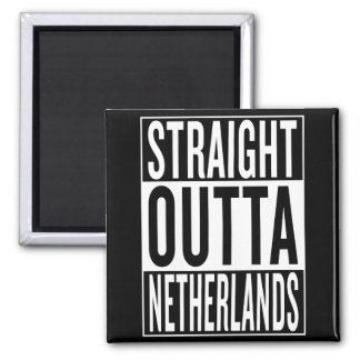 straight outta Netherlands Square Magnet