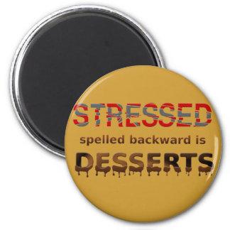 Stressed Spelled Backwards Is Desserts 6 Cm Round Magnet