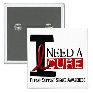 Stroke I NEED A CURE 1 15 Cm Square Badge