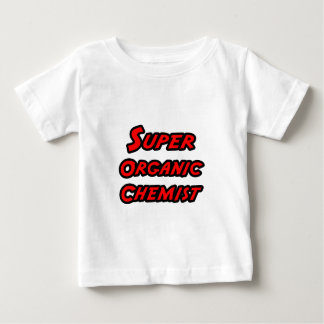 Super Organic Chemist T-shirts