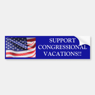 SUPPORT CONGRESSIONAL VACATIONS!! BUMPER STICKER