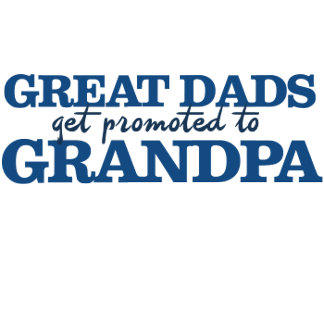 Great Dad get promoted to Grandpa