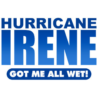 ➢ Hurricane Irene Got Me All Wet!
