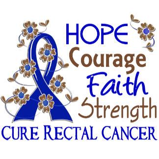 Hope Courage Faith Strength 3 Rectal Cancer