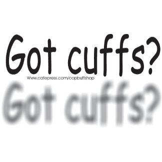 got cuffs?