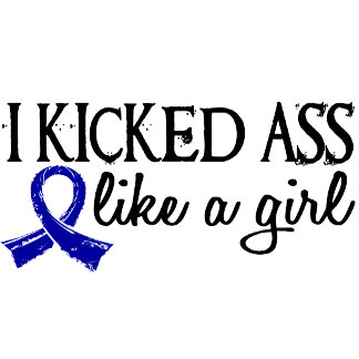 I Kicked Like A Girl Rectal Cancer Survivor