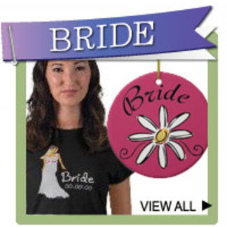 Bride T-shirts, Jewelry, Personalized Bride Gifts