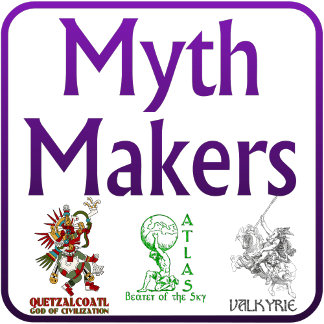 Myth Makers