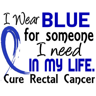 Blue For Someone I Need Rectal Cancer