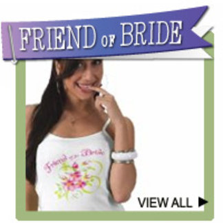 Friend of the Bride Favors and Shirts