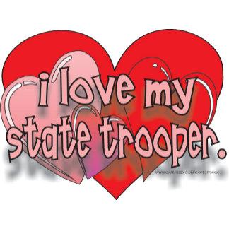 I LOVE MY STATE TROOPER