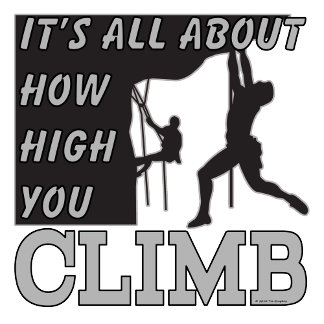 Rock Climbing Its all about how high you climb