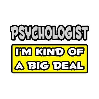 Psychologist .. I'm Kind of a Big Deal