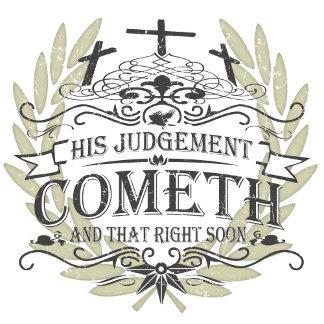 His Judgement Cometh