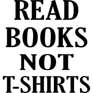 Read Books Not Ts