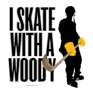 Skate With A Woody