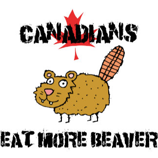 Canadians Eat More Beaver T Shirt Gift Cards