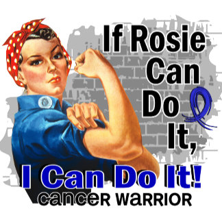 If Rosie Can Do It Rectal Cancer Warrior