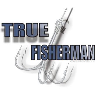 TRUE FISHERMAN