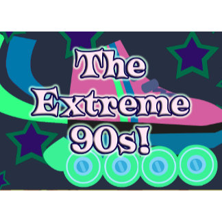 Extreme Nineties