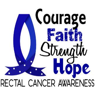 Courage Faith Strength Hope Rectal Cancer