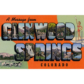 A Message from Glenwood Springs Colorado