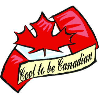 Cool To Be Canadian T Shirts