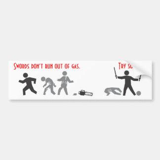 Swords Don't Run Out of Gas Bumper Sticker