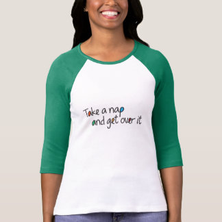 Take a Nap and Get Over It Shirt