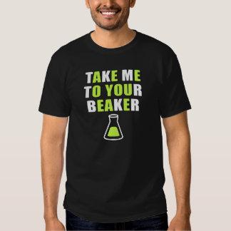 Take Me to Your Beaker Shirts