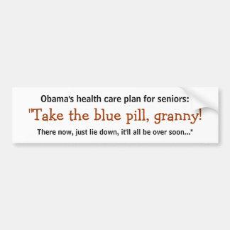 Take the Blue Pill, Granny! Bumper Sticker