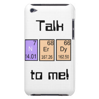 """Talk Nerdy To Me! i-pod touch case"