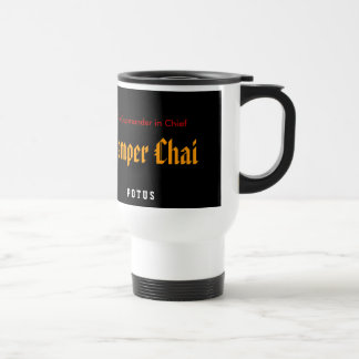 TALL SEMPER CHAI MUG, POTUS Cupmander in Chief LID Stainless Steel Travel Mug