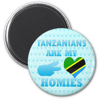 Tanzanians are my Homies 6 Cm Round Magnet